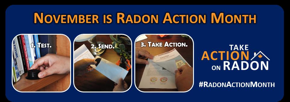 Take action on radon Canada - November 2015. Test Your home for Radon Gas.